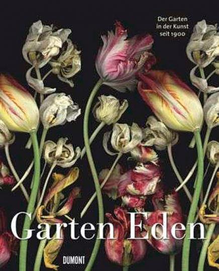 Garten Eden. Der Garten in der Kunst seit 1900.