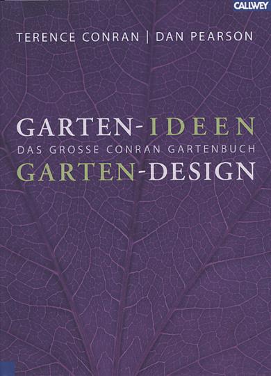 Garten-Ideen. Garten- Das große Conran Gartenbuch.