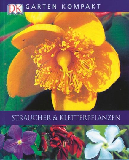 Garten kompakt - Sträucher u. Kletterpflanzen