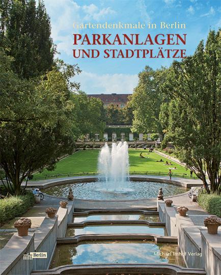 Gartendenkmale in Berlin. Parkanlagen und Stadtplätze.