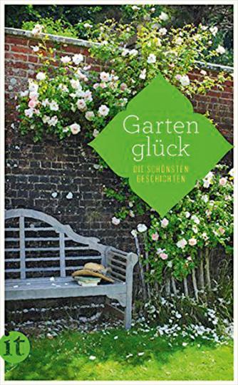 Gartenglück. Die schönsten Geschichten.