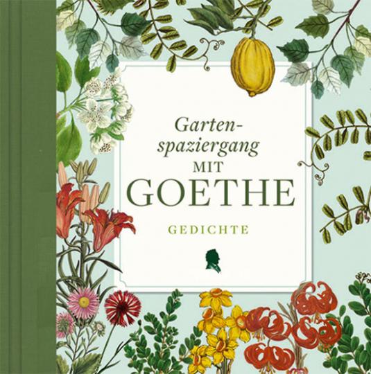 Gartenspaziergang mit Goethe. Gedichte.