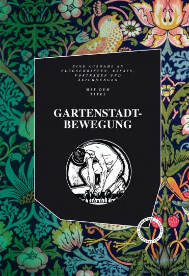 Gartenstadtbewegung. Flugschriften, Essays, Vorträge und Zeichnungen aus dem Umkreis der Deutschen Gartenstadtgesellschaft.