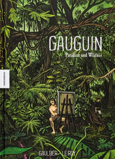 Gauguin. Paradies und Wildnis.