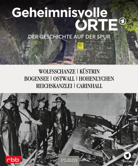 Geheimnisvolle Orte. Wolfsschanze, Küstrin, Bogensee, Ostwall, Hohenlychen, Reichskanzlei, Carinhall.