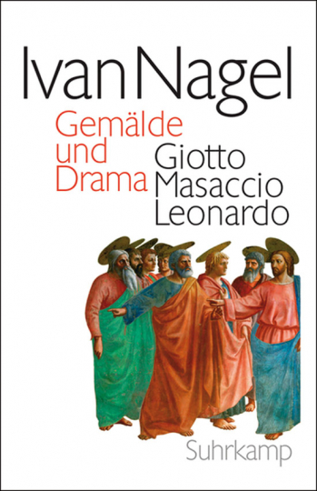 Gemälde und Drama. Giotto - Masaccio - Leonardo.