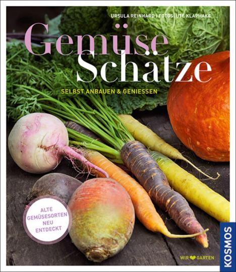 Gemüseschätze. Selbst anbauen und genießen - Alte Gemüsesorten neu entdeckt.