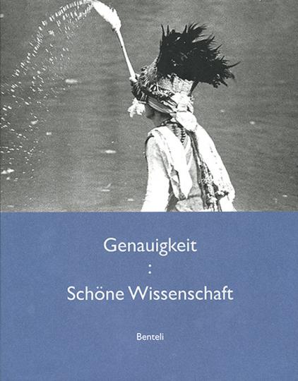 Genauigkeit Schöne Wissenschaft. Festschrift für Michael Oppitz.