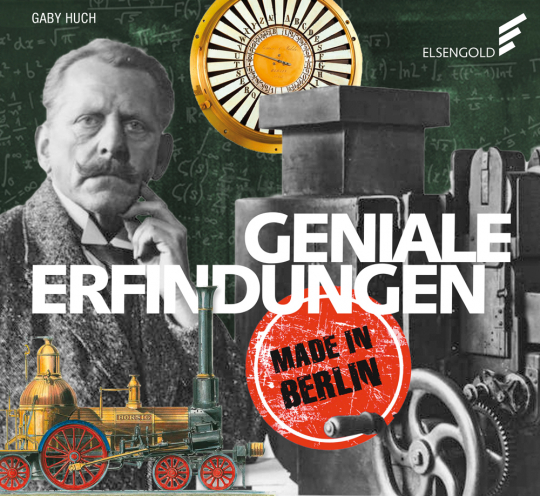 Geniale Erfindungen. Made in Berlin.