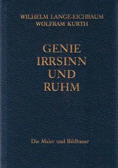 Genie, Irrsinn und Ruhm. Die Maler und Bildhauer.
