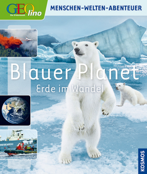 Geolino - Blauer Planet. Erde im Wandel
