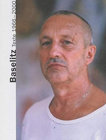 Georg Baselitz - Texte 1966-2000. Große Ausgabe. Manifeste & Texte zur Kunst.