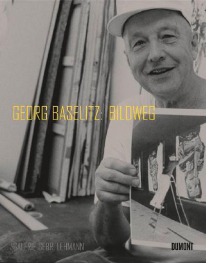 Georg Baselitz. Bildweg.