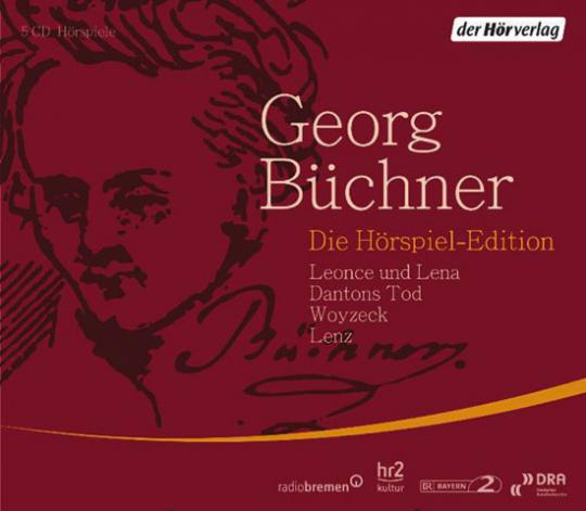 Georg Büchner. Dantons Tod. Lenz. Leonce und Lena. Woyzeck. Hörspiel. 5 CDs.