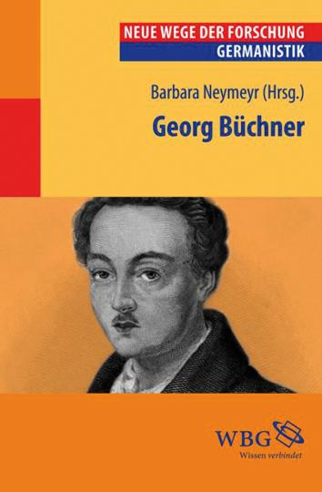 Georg Büchner. Neue Wege der Forschung.