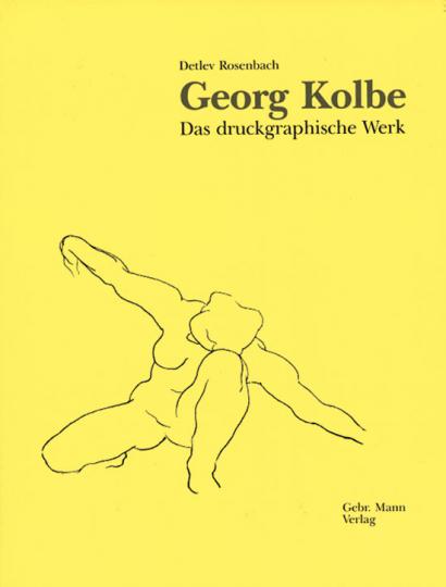 Georg Kolbe. Das druckgraphische Werk.