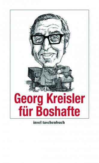 Georg Kreisler für Boshafte.