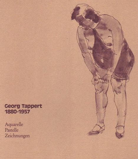 Georg Tappert 1880-1957. Aquarelle, Patelle, Zeichnunge.