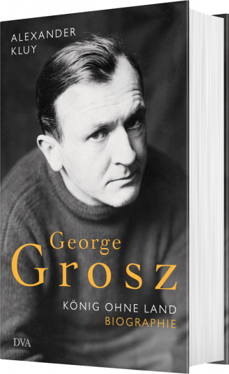 George Grosz. König ohne Land. Biografie.