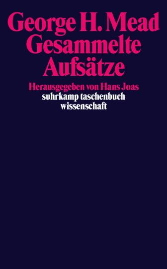 George Herbert Mead. Gesammelte Aufsätze. Band 1.