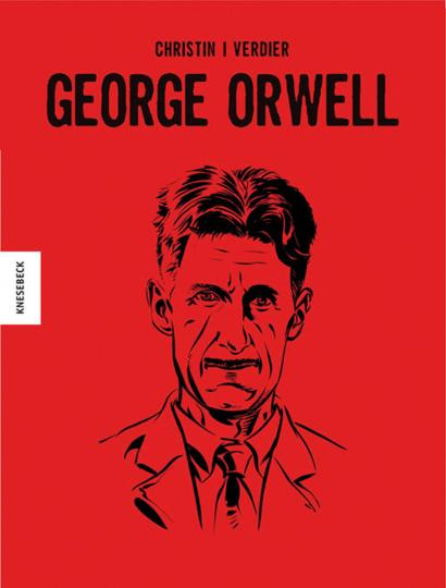George Orwell. Die Comic-Biografie.