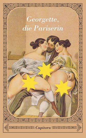 Georgette, die Pariserin. Ein anstößiger Roman aus dem Jahre 1922.