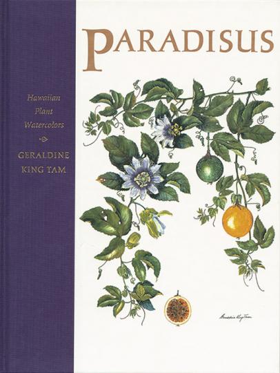 Geraldine King Tam. Paradisus. Pflanzenaquarelle aus Hawaii. Hawaiian Plant Watercolors.