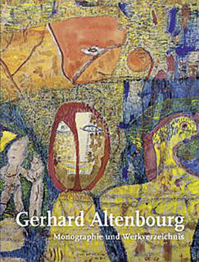 Gerhard Altenbourg. Monographie und Werkverzeichnis, Band I. Die Jahre 1937 bis 1958