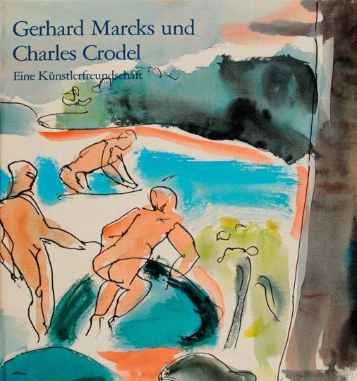 Gerhard Marcks und Charles Crodel. Eine Künstlerfreundschaft 1921-1933.