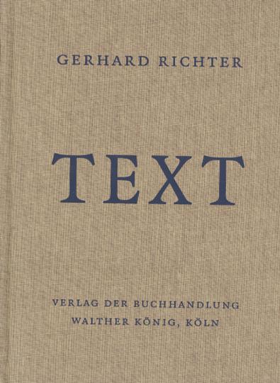 Gerhard Richter. Text 1961 bis 2007. Schriften, Interviews, Briefe.