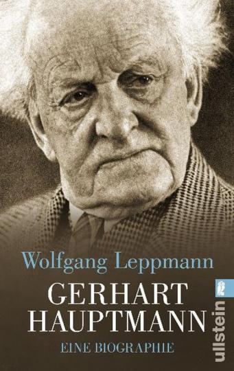Gerhart Hauptmann. Eine Biographie.