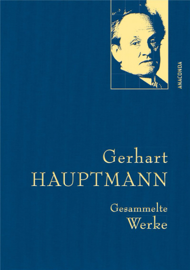 Gerhart Hauptmann. Gesammelte Werke. Dramen und Erzählungen.