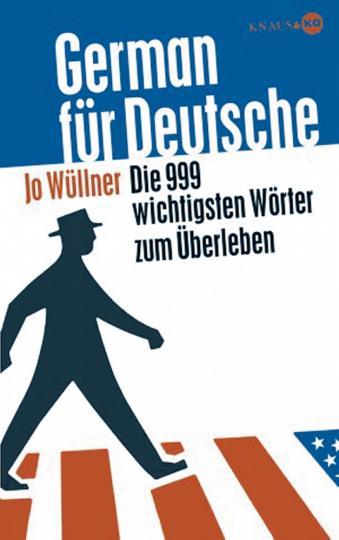 German für Deutsche - Die 666 wichtigsten Wörter zum Überleben