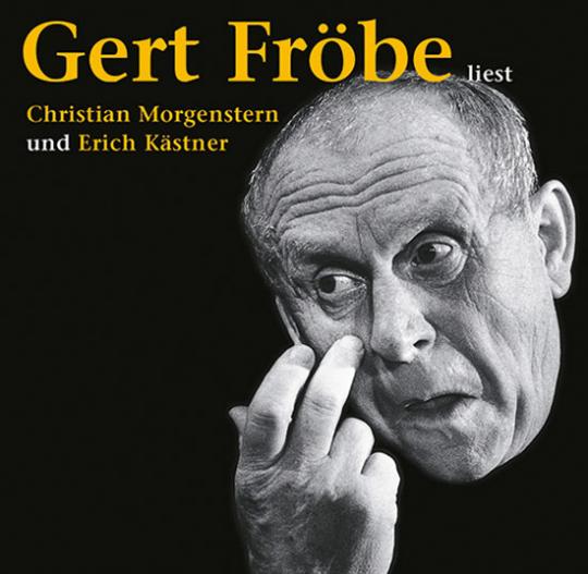 Gert Fröbe liest Christian Morgenstern und Erich Kästner.