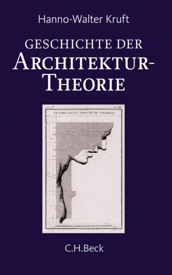 Geschichte der Architekturtheorie. Von der Antike bis zur Gegenwart.