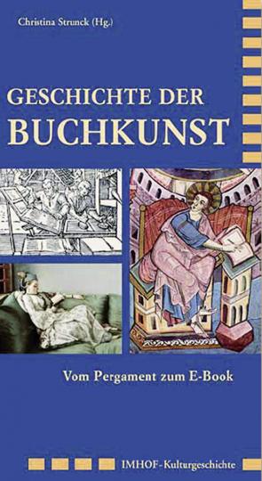 Geschichte der Buchkunst. Vom Pergament zum E-Book.