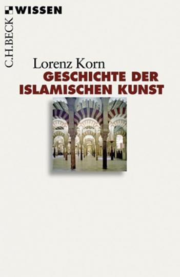 Geschichte der islamischen Kunst.
