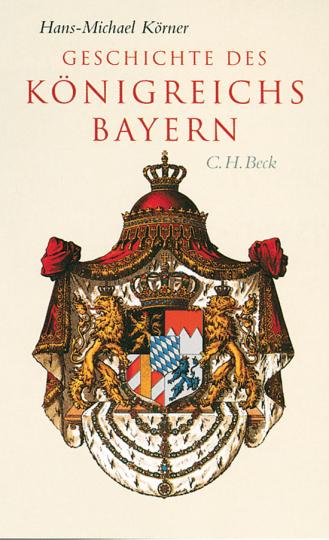 Geschichte des Königreichs Bayern.