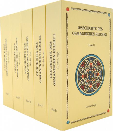 Geschichte des Osmanischen Reiches - Nach den Quellen erstellt 5 Bände