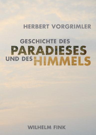 Geschichte des Paradieses und des Himmels