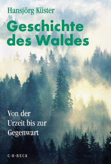 Geschichte des Waldes - Von der Urzeit bis zur Gegenwart.