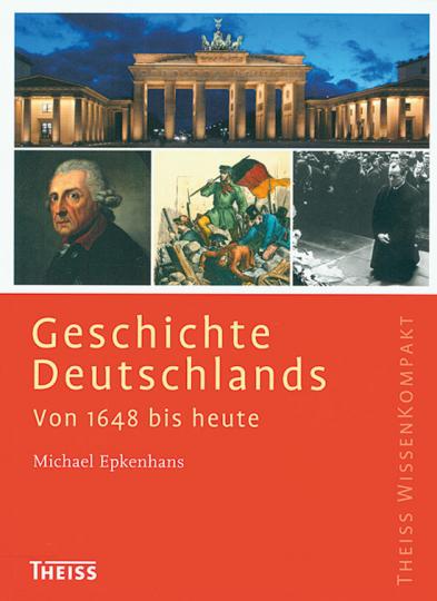 Geschichte Deutschlands. Von 1648 bis heute.