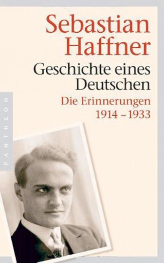 Geschichte eines Deutschen - Die Erinnerungen 1914-1933
