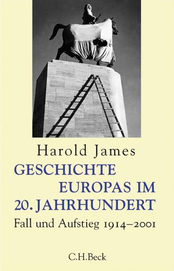 Geschichte Europas im 20. Jahrhundert. Fall und Aufstieg 1914-2001.