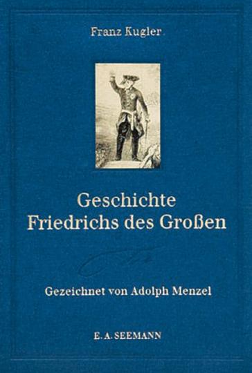 Geschichte Friedrichs des Großen. Gezeichnet von Adolph Menzel. Sonderausgabe.