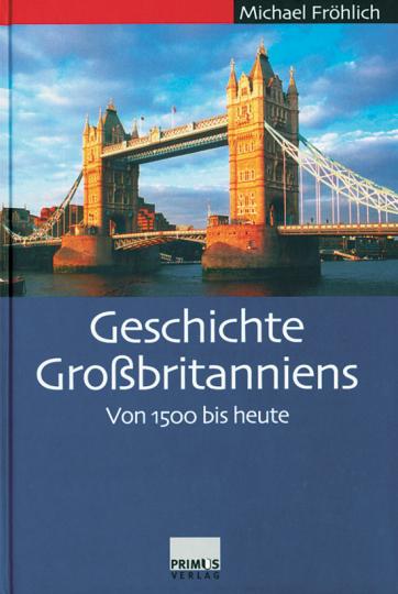 Geschichte Großbritanniens. Von 1500 bis heute.
