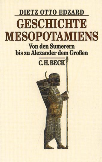 Geschichte Mesopotamiens - Von den Sumerern bis zu Alexander dem Großen