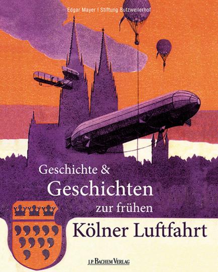 Geschichte und Geschichten zur frühen Kölner Luftfahrt.