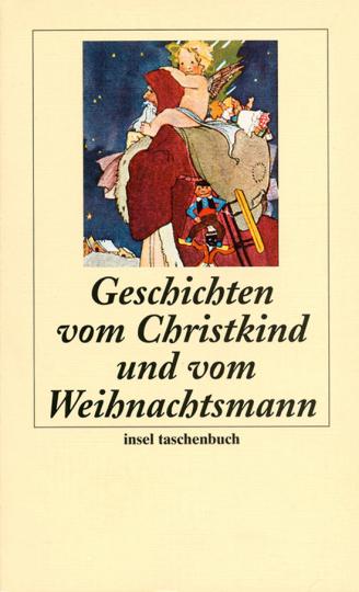 Geschichten vom Christkind und vom Weihnachtsmann.