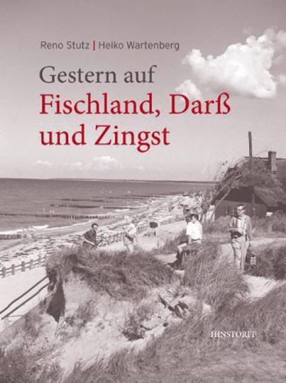 Gestern auf Fischland, Darß und Zingst. Historische Alltagsfotografie.